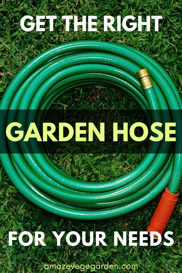 get the right garden hose for your needs