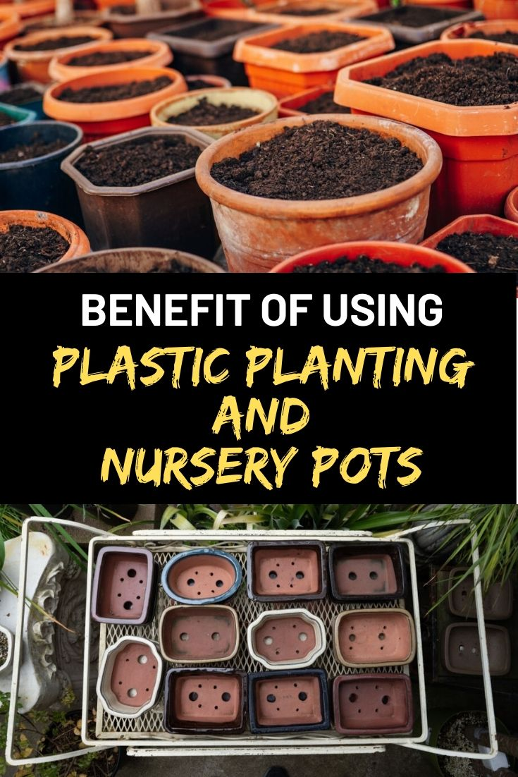 benefit of using plastic planting nursery pots